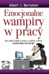 Emocjonalne wampiry w pracy - okładka książki