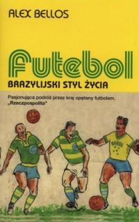 Futebol. Brazylijski styl życia - okładka książki