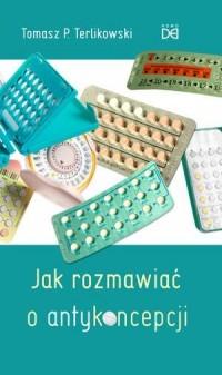 Jak rozmawiać o antykoncepcji - okładka książki