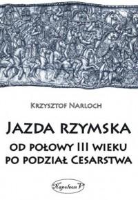 Jazda rzymska od połowy III wieku - okładka książki