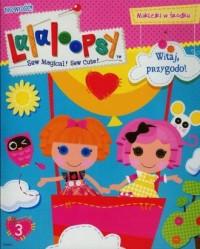 Lalaloopsy 3. Witaj przygodo - okładka książki