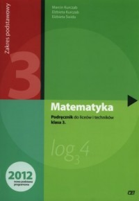 Matematyka 3. Szkoła ponadgimnazjalna. Podręcznik. Zakres podstawowy - okładka podręcznika