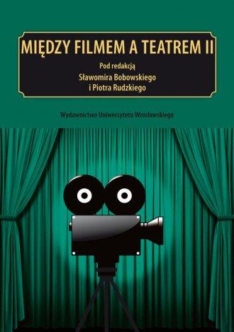 Między filmem a teatrem II. Napięcie - okładka książki