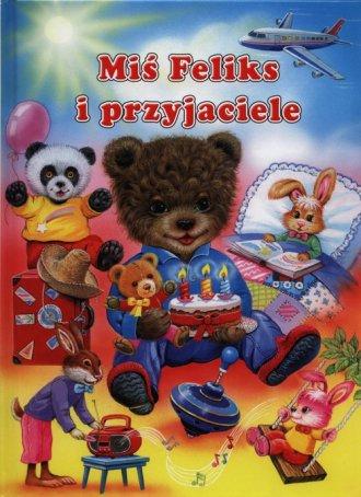 Miś Feliks i przyjaciele - okładka książki