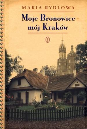 Moje Bronowice, mój Kraków - okładka książki