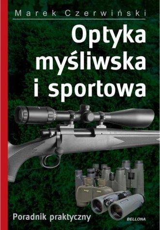 Optyka myśliwska i sportowa. Poradnik - okładka książki