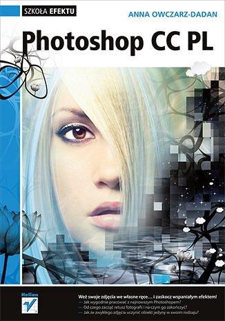 Photoshop CC PL. Szkoła efektu - okładka książki