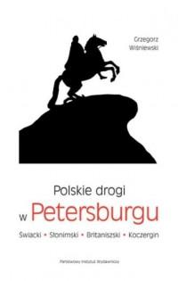 Polskie drogi w Petersburgu. Świacki, Słonimski, Britaniszski, Koczergin - okładka książki