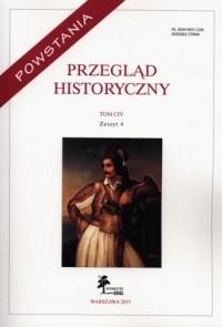 Przegląd Historyczny. Tom CIV.  Zeszyt 4 / 2013 - okładka książki