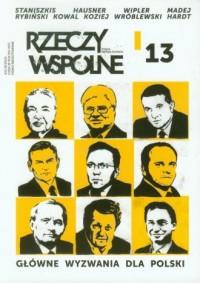 Rzeczy Wspólne nr 13 3/2013. Główne wyzwania dla Polski - okładka książki