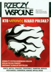 Rzeczy Wspólne nr 9 3/2012. Kto naprawdę rządzi Polską? - okładka książki
