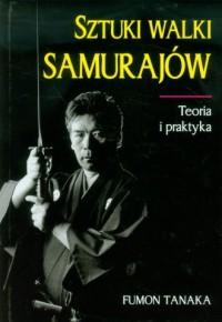 Sztuki walki Samurajów. Teoria i praktyka - okładka książki