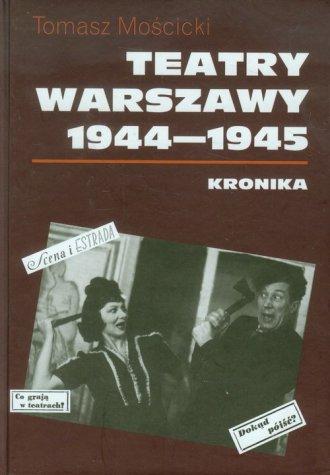 Teatry Warszawy 1944-1945. Kronika - okładka książki