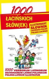 1000 łacińskich słów(ek). Ilustrowany słownik polsko-łaciński,  łacińsko-polski - okładka książki