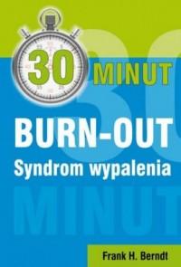 30 minut. Burn-out. Syndrom wypalenia - okładka książki