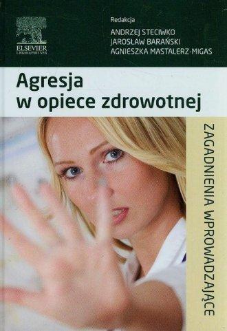 Agresja w opiece zdrowotnej. Zagadnienia - okładka książki