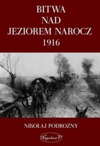 Bitwa nad Jeziorem Narocz 1916 - okładka książki