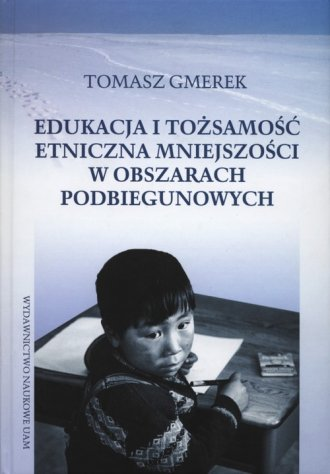 Edukacja i tożsamość etniczna mniejszości - okładka książki