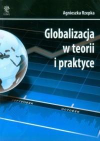 Globalizacja w teorii i praktyce - okładka książki