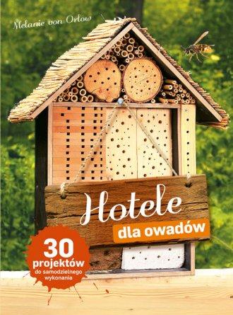 Hotele dla owadów. 30 projektów - okładka książki