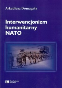 Interwencjonizm humanitarny NATO - okładka książki