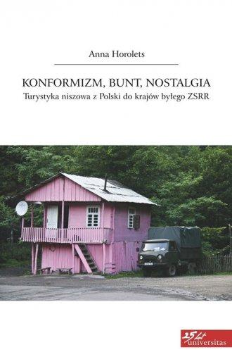 Konformizm, bunt, nostalgia. Turystyka - okładka książki