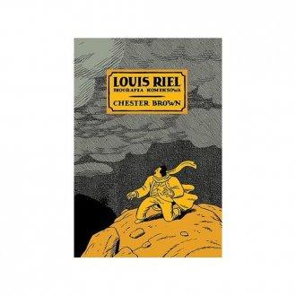 Louis Riel. Biografia komiksowa - okładka książki