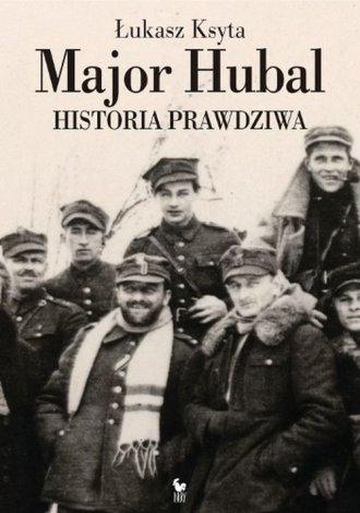 Major Hubal. Historia prawdziwa - okładka książki