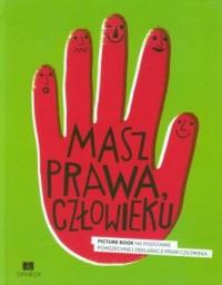 Masz prawa, człowieku. Picture Book na podstawie powszechnej deklaracji praw człowieka - okładka książki