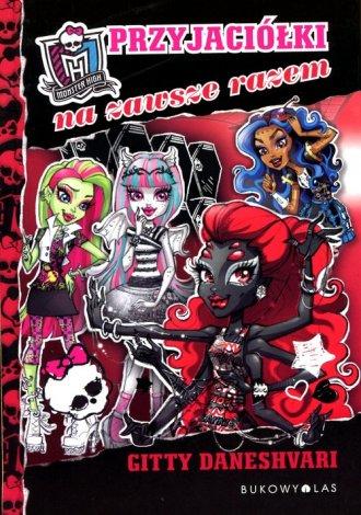 Monster High. Tom 4. Przyjaciółki - okładka książki