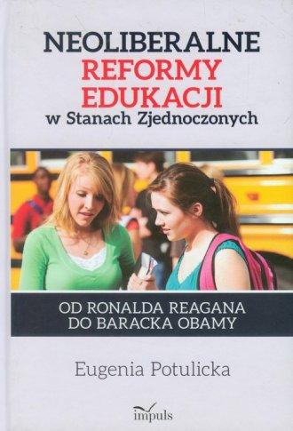 Neoliberalne reformy edukacji w - okładka książki