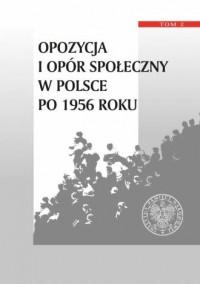 Opozycja i opór społeczny w Polsce - okładka książki