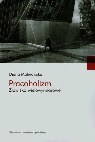 Pracoholizm. Zjawisko wielowymiarowe - okładka książki