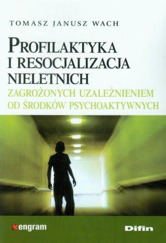 Profilaktyka i resocjalizacja nieletnich - okładka książki