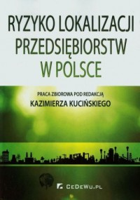 Ryzyko lokalizacji przedsiębiorstw w Polsce - okładka książki