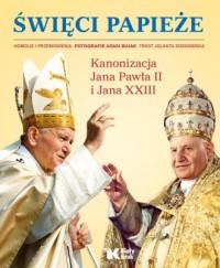 Święci Papieże. Kanonizacja Jana Pawła II i Jana XXIII - okładka książki