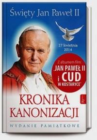 Święty Jan Paweł II. Kronika Kanonizacji - okładka książki