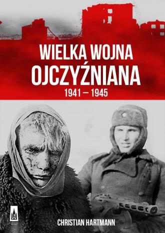 Wielka Wojna Ojczyźniana 1941-1945 - okładka książki