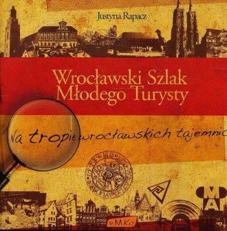 Wrocławski Szlak Młodego Turysty - okładka książki