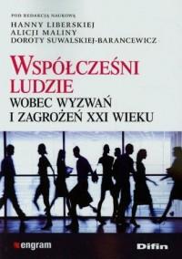 Współcześni ludzie wobec wyzwań i zagrożeń XXI wieku - okładka książki