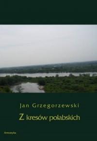 Z kresów połabskich. Seria: Biblioteka tradycji słowiańskiej - okładka książki