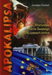 Apokalipsa. Proroctwa Pisma Świętego o czasach końca (+ DVD) - okładka książki