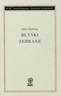 Błyski zebrane. Seria: Poetyka zeszytów Literackich nr 10 - okładka książki