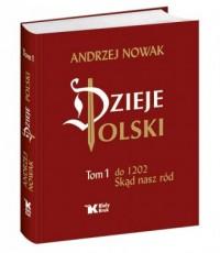 Dzieje Polski. Tom 1. Skąd nasz - okładka książki