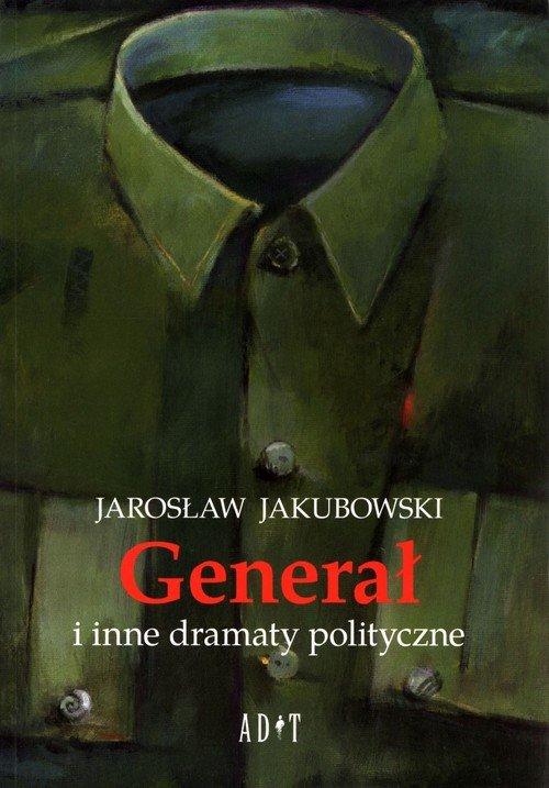 Generał i inne dramaty polityczne - okładka książki