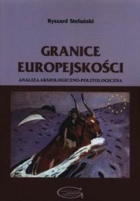 Granice europejskości. Analiza aksjologiczno-politologiczna - okładka książki