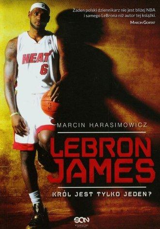 LeBron James. Król jest tylko jeden? - okładka książki