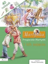Martynka. Przyjaciele Martynki i ich zajęcia. Książka z nalepkami - okładka książki