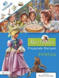 Martynka. Przyjaciele Martynki świętują. Książka z nalepkami - okładka książki