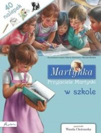 Martynka. Przyjaciele Martynki w szkole. Książka z nalepkami - okładka książki